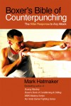 Boxer's Bible of Counterpunching: The Killer Response to Any Attack - Mark Hatmaker
