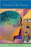 Thoughts Are Things (Barnes & Noble Edition) - Prentice Mulford