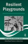 Resilient Playgrounds - Doll/Brehm, Beth Doll, Katherine Brehm