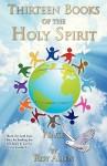 Thirteen Books of the Holy Spirit - Roy Allen