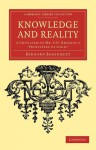 Knowledge and Reality: A Criticism of MR F. H. Bradley's Principles of Logic' - Bernard Bosanquet