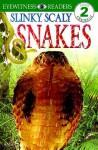 Slinky, Scaly Snakes (DK Readers: Level 2) - Jennifer Dussling