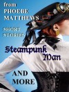 Steampunk Man and More - Phoebe Matthews