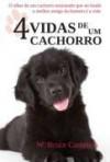 4 Vidas de um Cachorro - W. Bruce Cameron