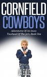 Cornfield Cowboys: Adventures Of An Iowa Towhead Of The 50's, Book One - JA Ehle