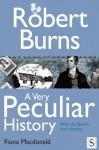 Robert Burns, A Very Peculiar History - Fiona MacDonald