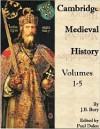 The Cambridge Medieval History, Vols 1-5 - John B. Bury, Robert Pasnau