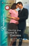 Having the Boss's Babies - Barbara Hannay
