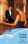 Mills & Boon : To Wed A Sheik (Desert Brides) - Teresa Southwick