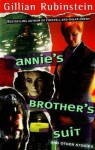 Annie's Brother's Suit and Other Stories - Gillian Rubinstein