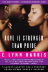 Love Is Stronger Than Pride: E. Lynn Harris's New Novella Plus Four Novellas from Debut Authors - E. Lynn Harris, P. Llanor Alleyne, Celia Anderson, Bryan Gibson, Sonya Y. Jackson, Better Days Foundation