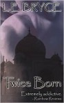 Twice Born - L.E. Bryce