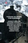 Viaggio in treno con suspense - Andrea Camilleri, Giovanni Fasanella, Raffaele La Capria, Stefano Malatesta, Dacia Maraini, Dante Matelli, Vieri Razzini, Sandro Viola
