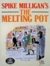 The Melting Pot - Spike Milligan, Bill Tidy, Neil Shand