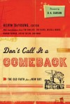 Don't Call it a Comeback: The Old Faith for a New Day - Kevin DeYoung, D.A. Carson, Tim Challies, Darren Patrick, Justin Taylor, Tullian Tchividjian, Russell D. Moore