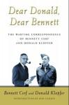 Dear Donald, Dear Bennett: The Wartime Correspondence of Bennett Cerf and Donald Klopfer - Bennett Cerf