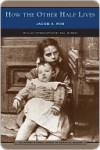 How the Other Half Lives (Barnes & Noble Library of Essential Reading) - Jacob A. Riis, Dail Murray