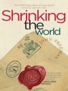Shrinking the World - John Freeman