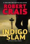 Indigo Slam: An Elvis Cole Novel - Robert Crais
