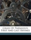Grass of Parnassus. First and Last Rhymes - Andrew Lang