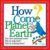 How Come? Planet Earth - Kathy Wollard, Debra Solomon