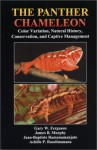 The Panther Chameleon: Color Variation, Natural History, Conservation, and Captive Management - Gary Ferguson