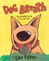Dog Breath: The Horrible Trouble With Hally Tosis - Dav Pilkey