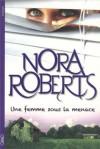 Une femme sous la menace - Nora Roberts