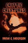 Cryptic Creatures - Brian Anderson