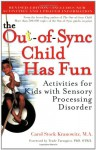 The Out-of-Sync Child Has Fun: Activities for Kids with Sensory Processing Disorder - Carol Stock Kranowitz, T.J. Wylie