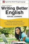 Writing Better English for ESL Learners, Second Edition - Edward Swick