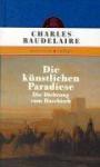 Die künstlichen Paradiese: die Dichtung vom Haschisch - Charles Baudelaire