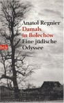 Damals in Bolechow: Eine Judische Odyssee - Anatol Regnier