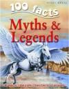 Myths & Legends (100 Facts) - Fiona MacDonald