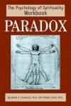 Paradox: The Psychology of Spirituality Workbook - Daniel J. Christiano, Robert Curtis