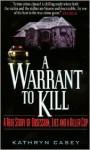 A Warrant to Kill - Kathryn Casey