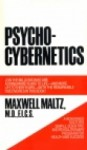 Psycho-Cybernetics: A New Way to Get More Living out of Life - Maxwell Maltz