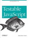 Testable JavaScript - Mark Ethan Trostler