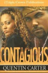 Contagious (Triple Crown Publications Presents) - Quentin Carter