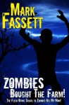 Zombies Bought the Farm - Mark Fassett