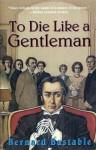 To Die Like a Gentleman - Robert Barnard