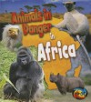 Animals in Danger in Africa - Richard Spilsbury, Louise Spilsbury, Michael Bright