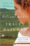 Defiant Heart (Westward Hearts Series) - Tracey Bateman