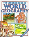 The Usborne Book of World Geography - Jenny Tyler, Lisa Watts