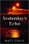 Yesterday's Echo - Matt Coyle