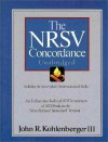NRSV Concordance Unabridged: Including the Apocryphal/Deuterocanonical Books - John R. Kohlenberger III