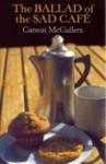 The Ballad of the Sad Café - Carson McCullers