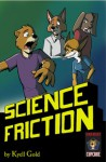 Science Friction - Kyell Gold