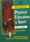 Advanced Physical Education & Sport: For A Level - John Honeybourne, Michael Hill