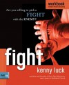 Fight Workbook: Are You Willing to Pick a Fight with Evil? - Kenny Luck